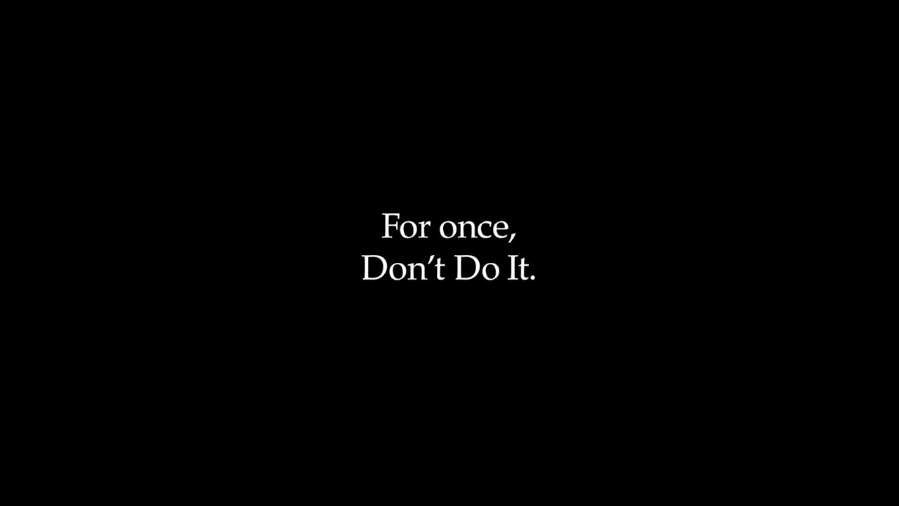 For Once, Don't Do it - Nike